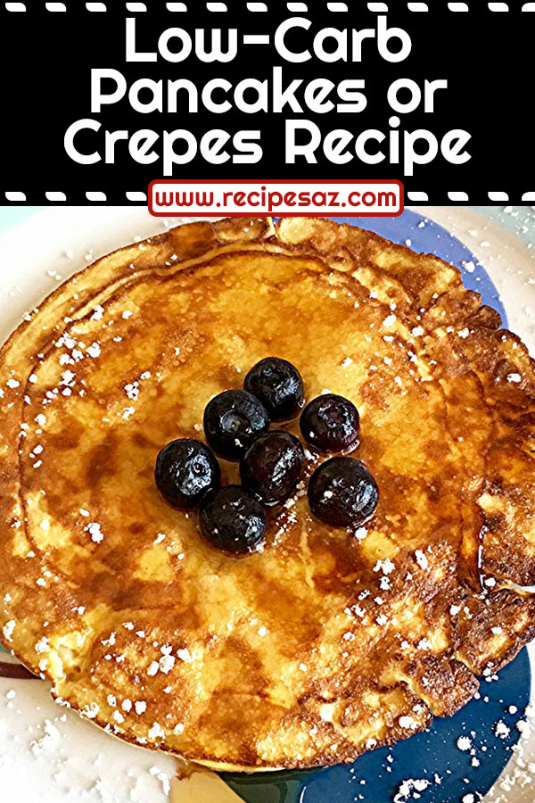 Low-Carb Pancakes or Crepes Recipe
