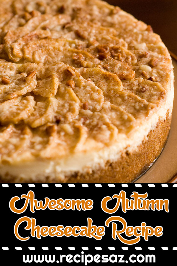 Awesome Autumn Cheesecake Recipe