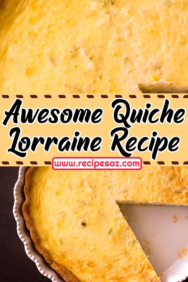Awesome Quiche Lorraine Recipe