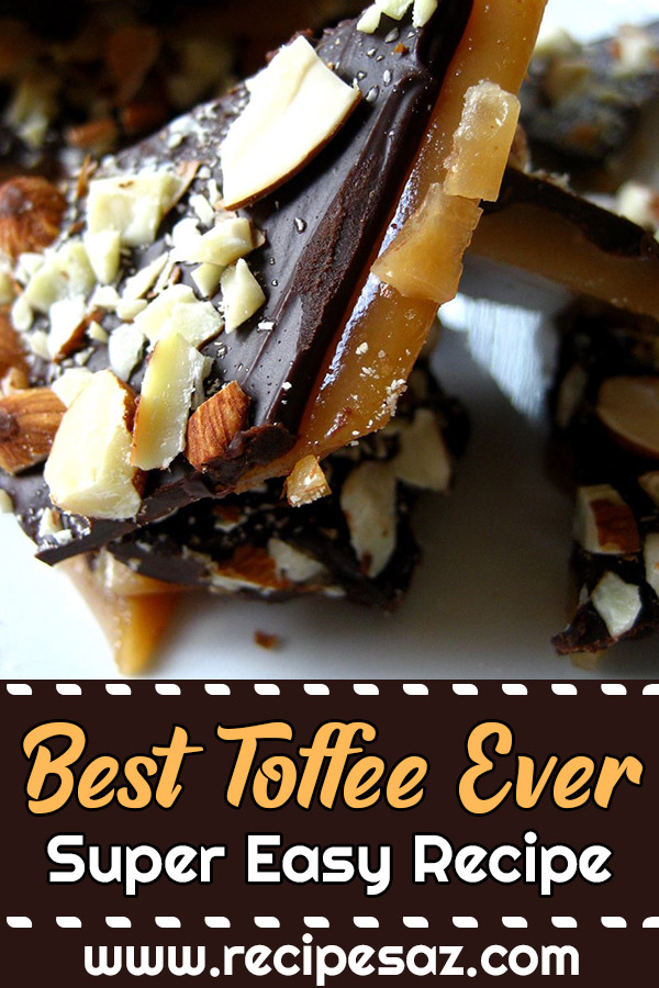 Best Toffee Ever - Super Easy Recipe