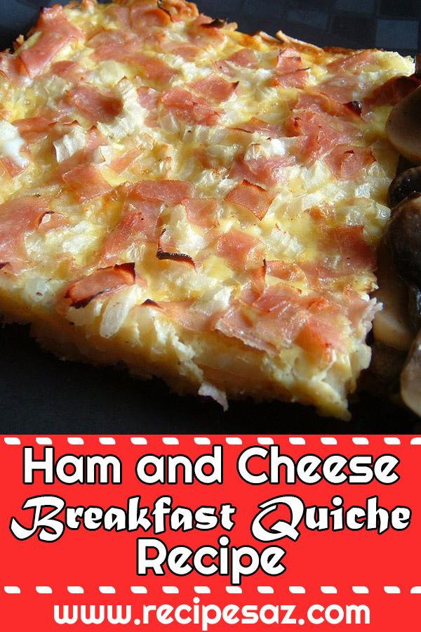 Ham and Cheese Breakfast Quiche Recipe
