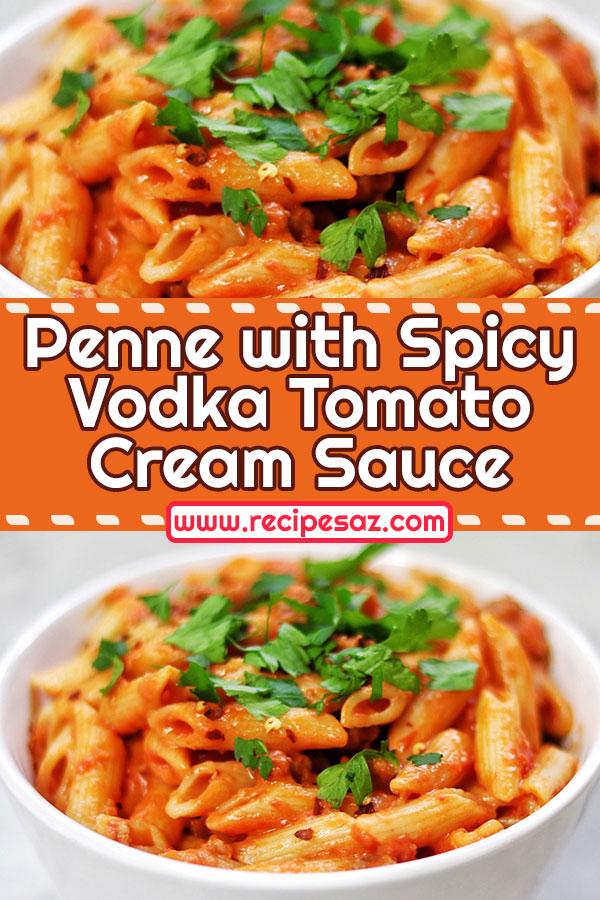 Penne with Spicy Vodka Tomato Cream Sauce Recipe
