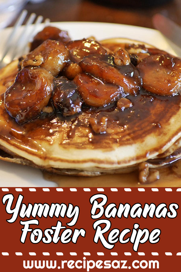 Yummy Bananas Foster Recipe