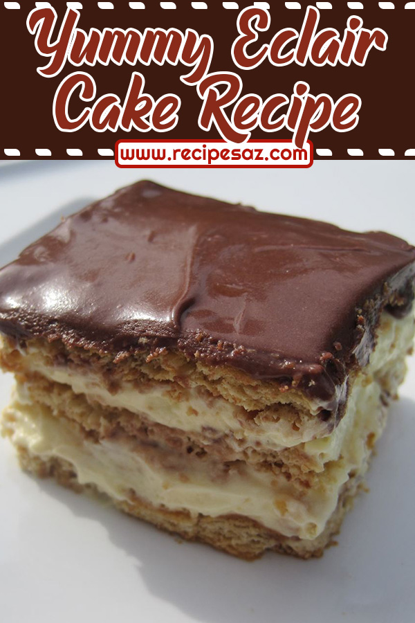 Yummy Eclair Cake Recipe