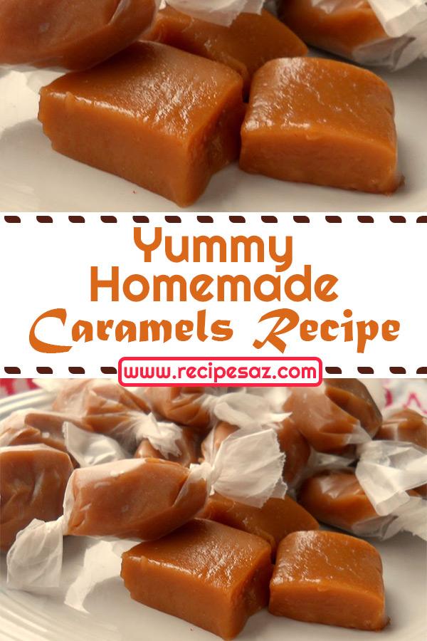Yummy Homemade Caramels Recipe