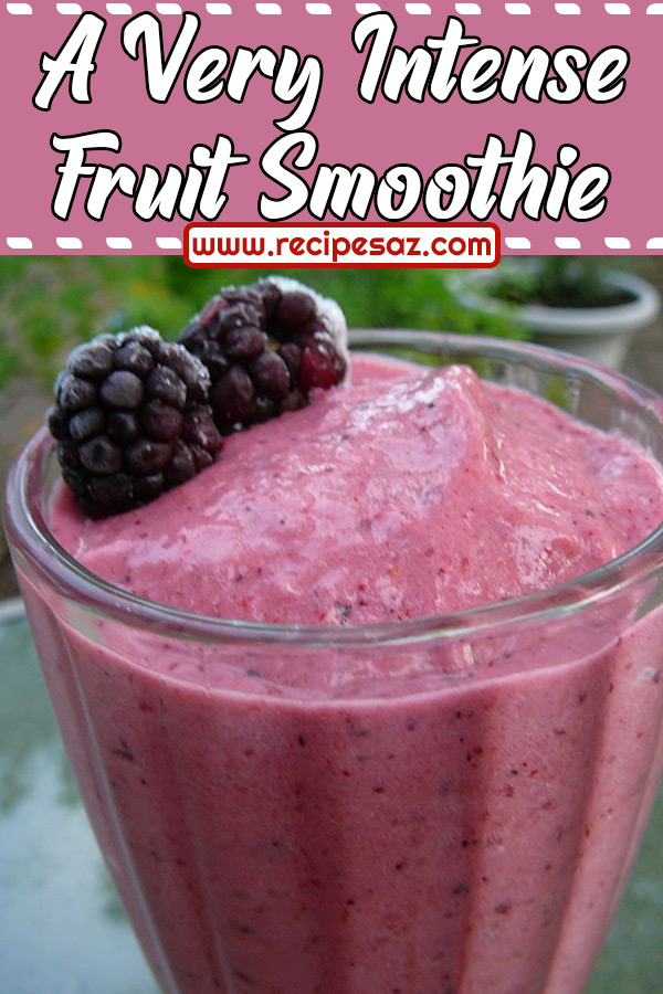 A Very Intense Fruit Smoothie Recipe