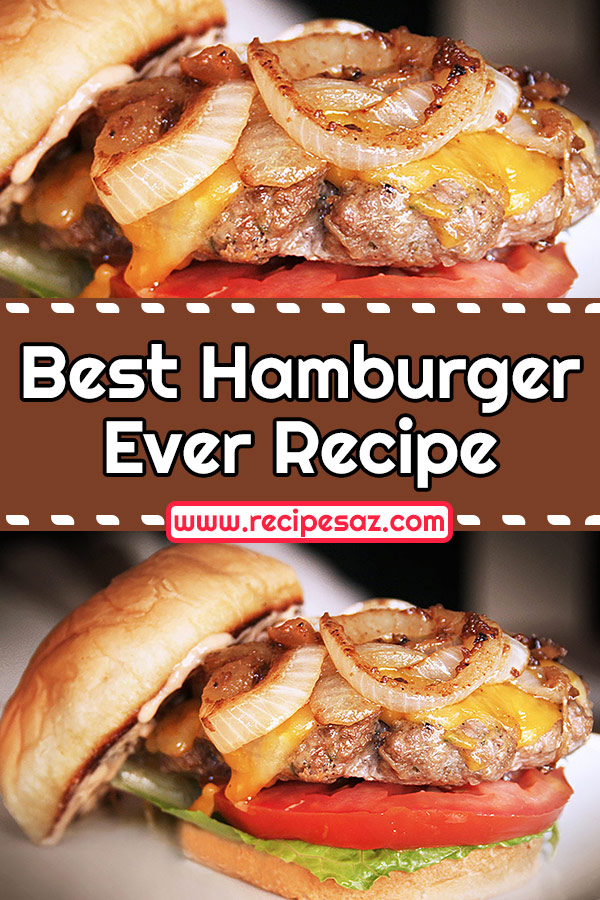 Best Hamburger Ever Recipe
