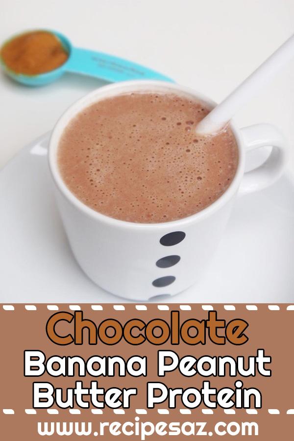 Chocolate Banana Peanut Butter Protein Shake Recipe