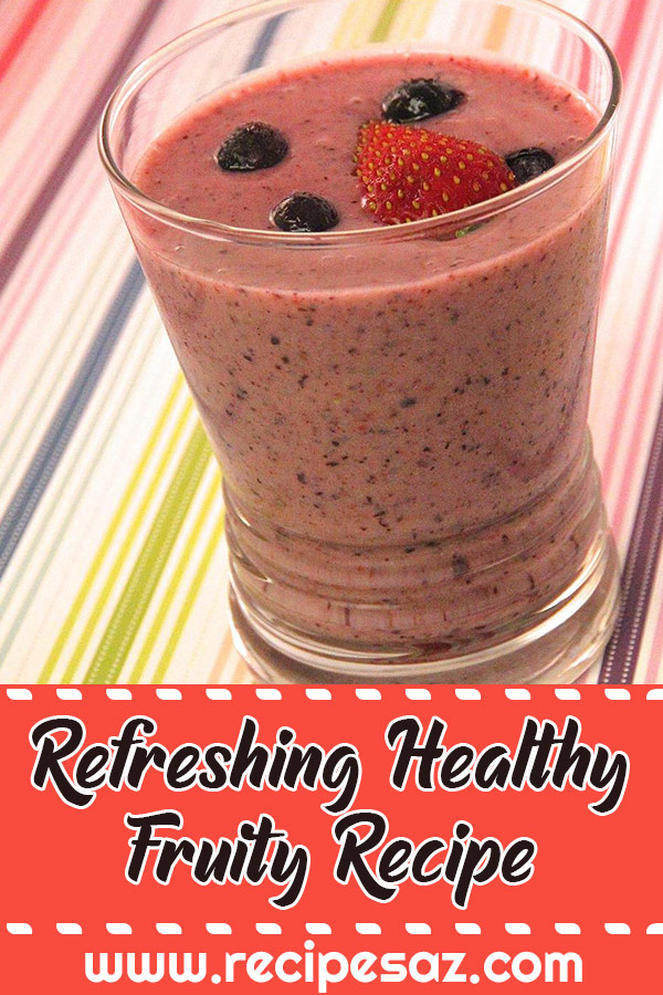 Refreshing Healthy Fruity Recipe