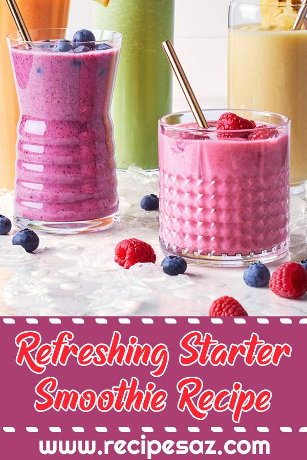 Refreshing Starter Smoothie Recipe