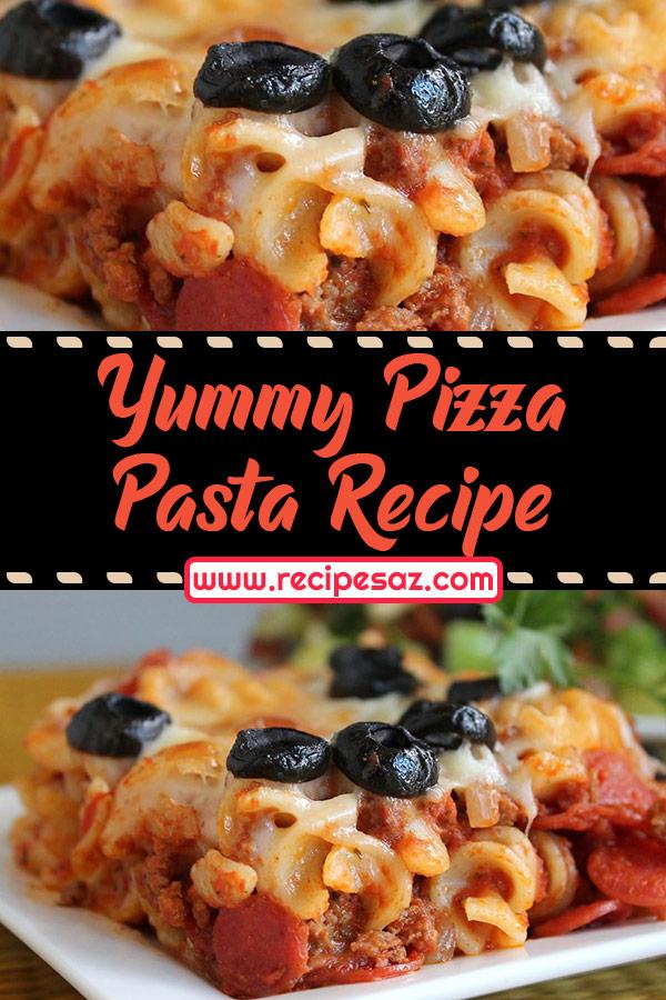 Yummy Pizza Pasta Recipe
