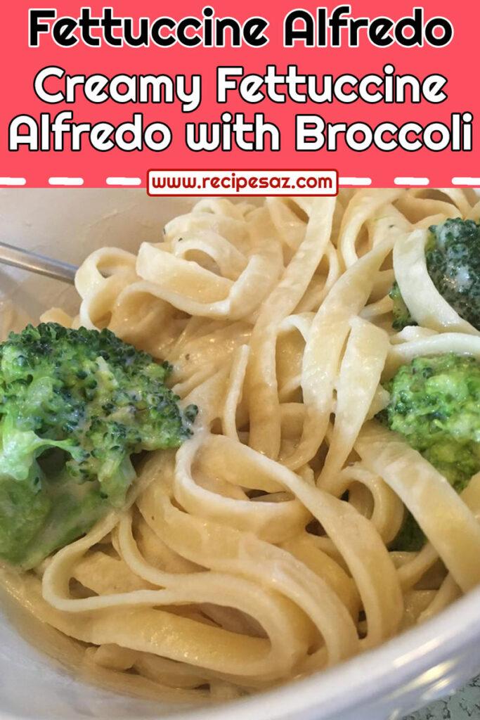 Creamy Fettuccine Alfredo with Broccoli Recipe