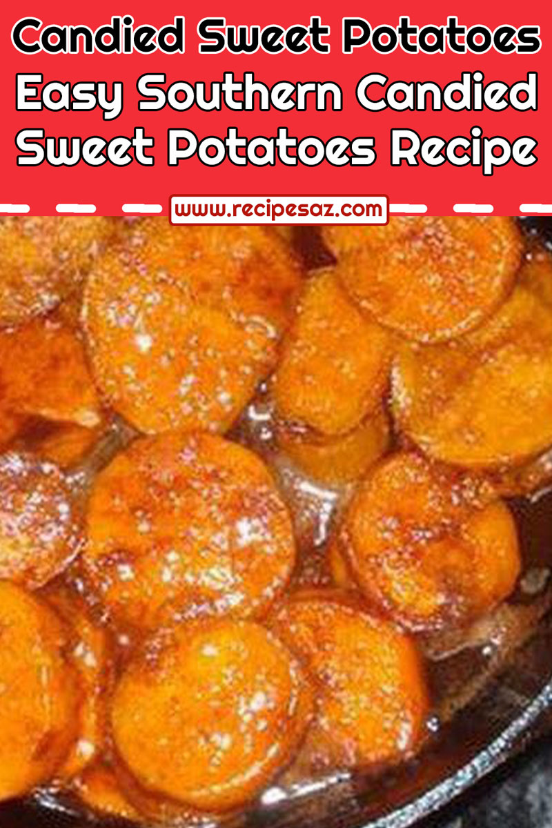 Easy Southern Candied Sweet Potatoes Recipe