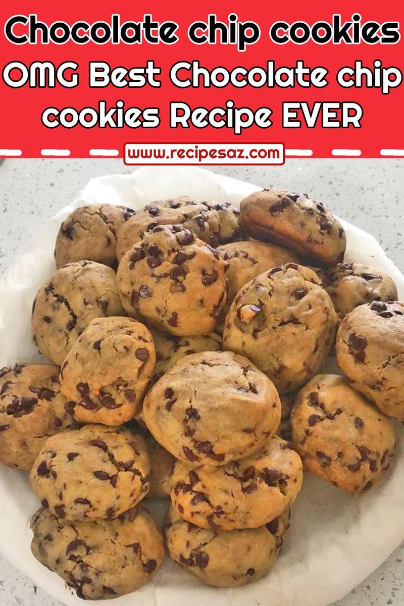 OMG Best Chocolate chip cookies Recipe EVER