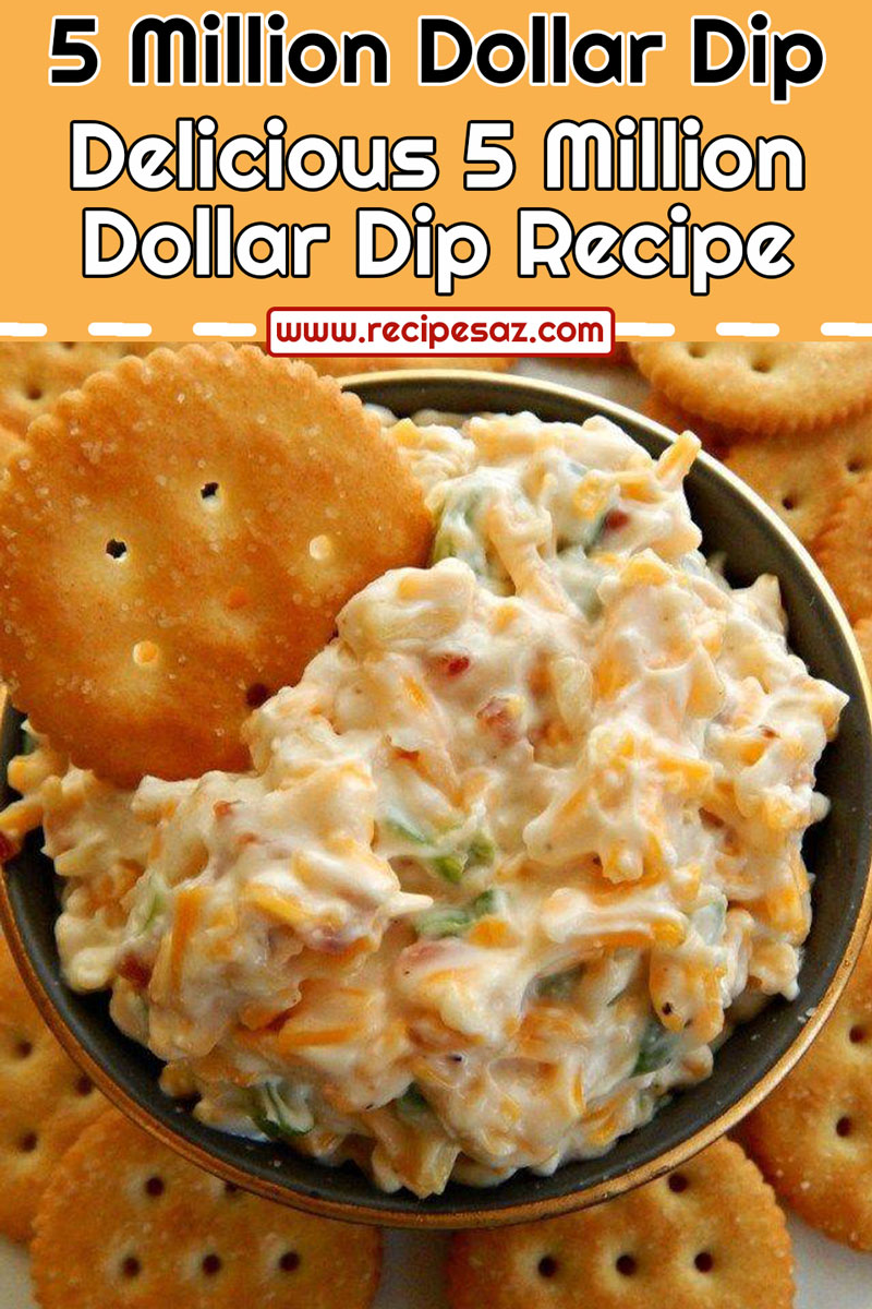 5 Million Dollar Dip Recipe